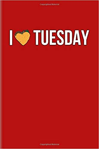 I Tuesday Funny Food Quotes Journal For Traditional Mexican