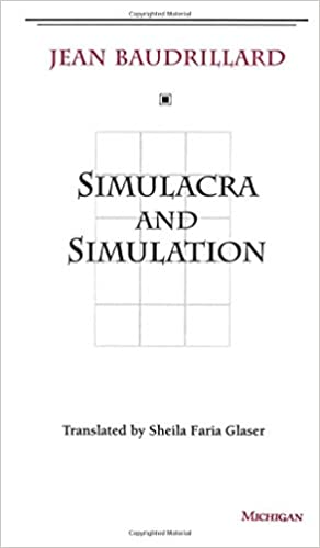 Simulacra and Simulation (The Body in Theory: Histories of Cultural