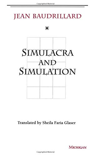 Simulacra and Simulation (The Body in Theory: Histories of Cultural Materialism) Paperback – 31 Dec. 1994