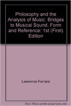 Philosophy and the Analysis of Music: Bridges to Musical...