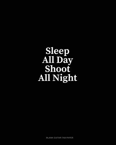 - Sleep All Day Shoot All Night: Blank Guitar Tab Paper