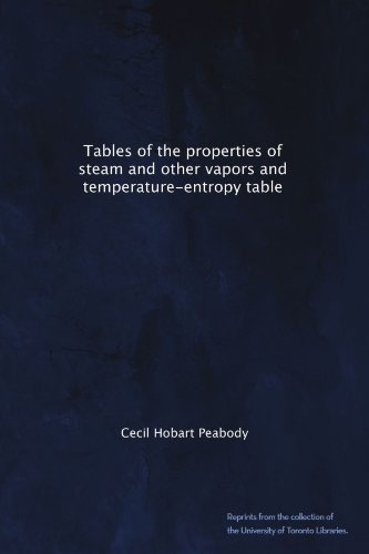Tables of the properties of steam and other vapors and temperature-entropy - Hobart Toronto