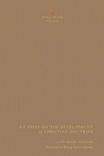 Essay on the Development of Christian Doctrine (Word on Fire Classics)