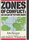 Zones of Conflict, John Keegan and Andrew Wheatcroft, 0671624113