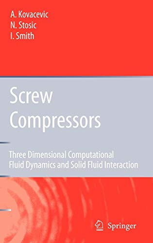 Screw Compressors: Three Dimensional Computational Fluid Dynamics and Solid Fluid Interaction