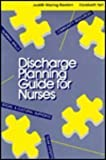 Discharge Planning Guide for Nurses, Rorden, Judith W., 0721628451