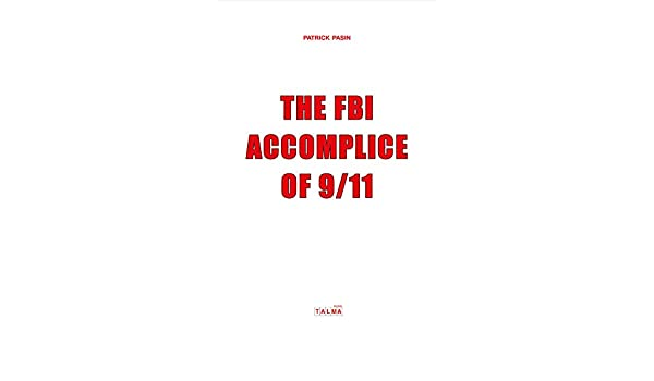 The FBI Accomplice of 9/11 (Documents) (English Edition ...