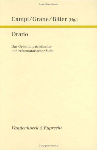 Oratio: Das Gebet in patristischer und reformatorischer Sicht (Forschungen zur Kirchen- und Dogmengeschichte) (German Edition)