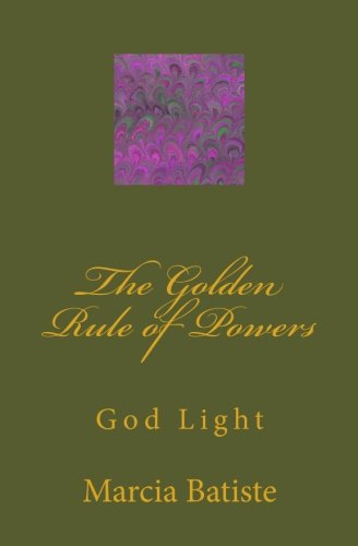 Read Online The Golden Rule of Powers: God Light pdf epub