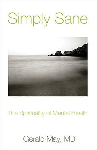 Download Simply Sane: The Spirituality of Mental Health PDF, azw (Kindle), ePub