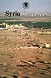 Syria Revealed, Anthony King, 0952543206