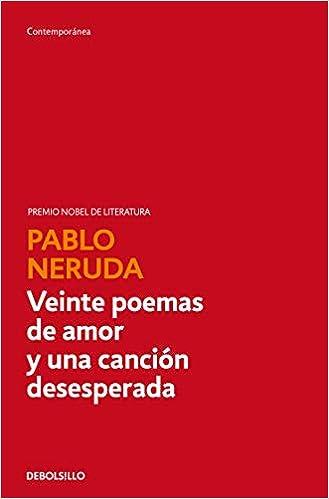 Veinte Poemas De Amor Y Una Canción Desesperada Contemporánea Amazon Es Neruda Pablo Libros