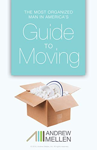 The Most Organized Man in America's Guide to Moving by [Mellen, Andrew]