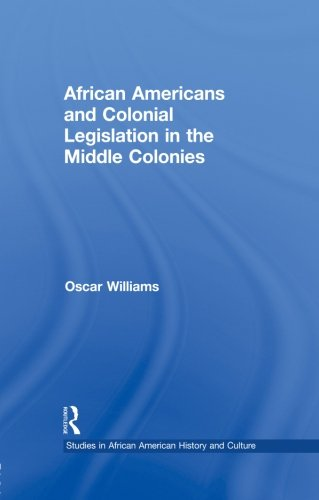 Search : African Americans and Colonial Legislation in the Middle Colonies (Studies in African American History and Culture)