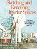 Sketching and Rendering of Interior Space, Ivo D. Drpic, 0823048543