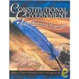 Constitutional Government : The American Experience, Curry, James A. and Riley, Richard B., 0787298700