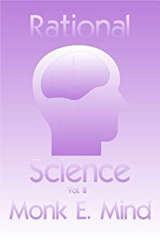 Rational Science Vol. III by [Mind, Monk E.]