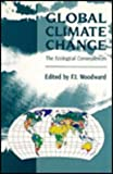 Global Climate Change : The Ecological Consequences, , 0127625607