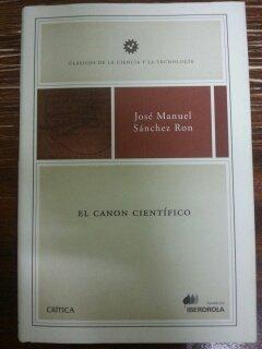 EL CANON CIENTIFICO: Amazon.es: Jose Manuel Sanchez Ron ...