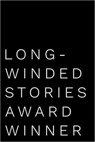 Long-Winded Stories Award Winner: 110-Page Blank Lined