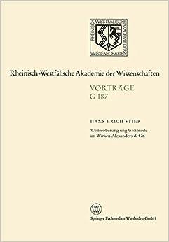 Welteroberung und Weltfriede im Wirken Alexanders d. Gr. (Rheinisch-Westfälische Akademie der Wissenschaften)