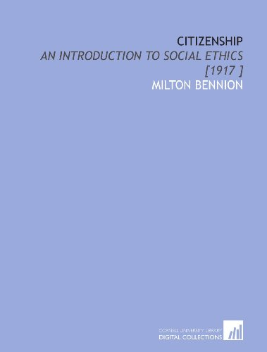 Citizenship: An Introduction to Social Ethics [1917 ]