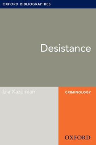 Desistance: Oxford Bibliographies Online Research Guide (Oxford Bibliographies Online Research Guides)