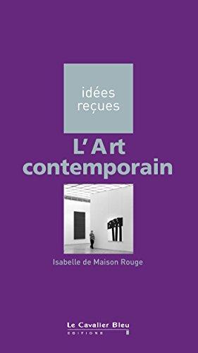 L Art Contemporain Idées Reçues Sur L Art Contemporain
