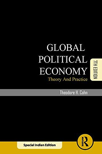Global Political Economy:Theory And Practice 7Th Edition [Paperback] [Jan 01, 2017] Cohn T. H
