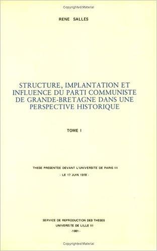 Lire Structures, implantation et influence du parti communiste en Grande-Bretagne pdf epub