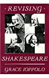 Revising Shakespeare, Grace Ioppolo, 0674766962