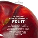 The Agile Rabbit Visual Dictionary of Fruit [With CDROM]