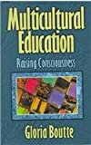 Multicultural Education : Raising Consciousness, Boutte, Gloria, 082738159X