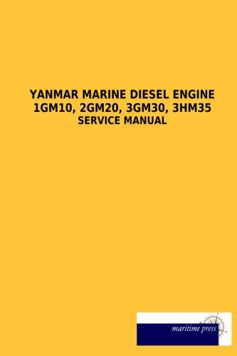 Yanmar Marine Diesel Engine 1GM10, 2GM20, 3GM30, 3HM35: Service and Workshop Manual Yanmar Marine Diesel Engines