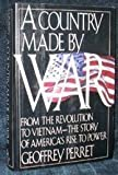 A Country Made by War, Geoffrey Perret, 0394553985