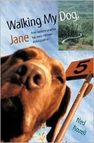 Image for Walking My Dog, Jane - From Valdez To Prudhoe Bay Along The Trans-alaska Pipeline