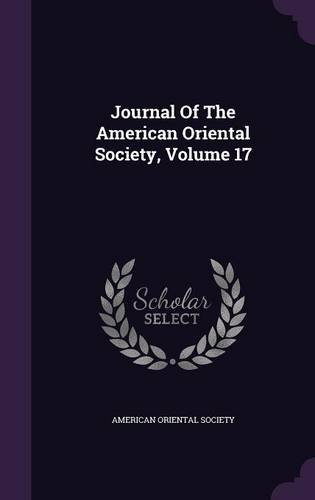 Read Online Journal of the American Oriental Society, Volume 17 pdf epub