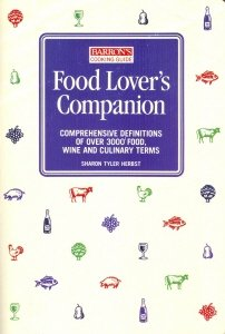Food Lover's Companion: Comprehensive Definitions of over 3000 Food, Wine and Culinary Terms (Barrons Cooking (3000 Wine)