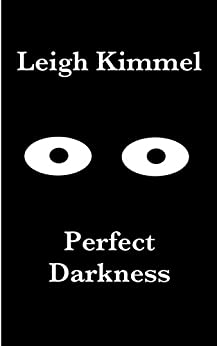 Perfect Darkness by [Kimmel, Leigh]
