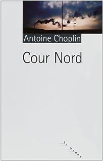 Cour Nord, Choplin, Antoine