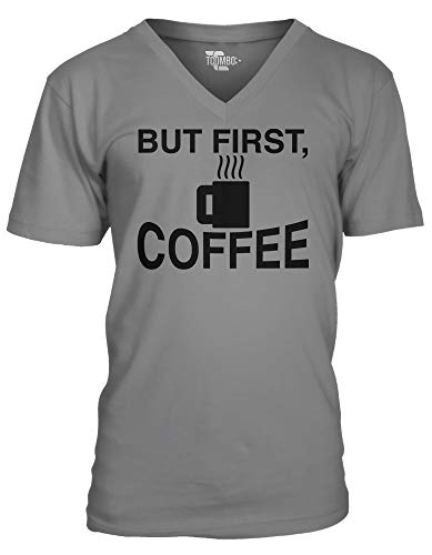 - But First, Coffee Men's V-Neck T-Shirt (Charcoal, X-Large)