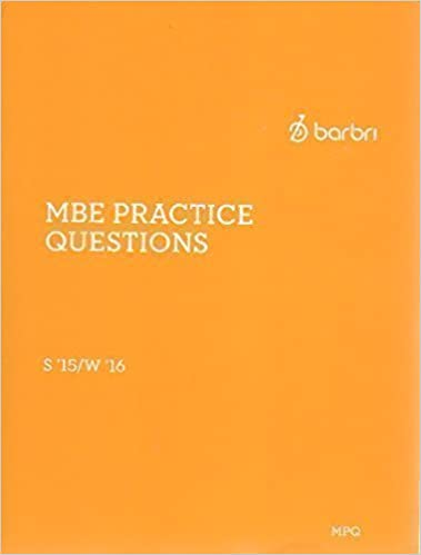 2015-2016-MOST CURRENT- BARBRI MBE PRACTICE QUESTIONS BOOK