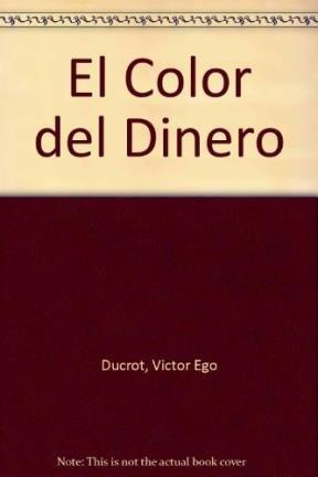 El Color del Dinero (Spanish Edition) by Grupo Editorial Norma
