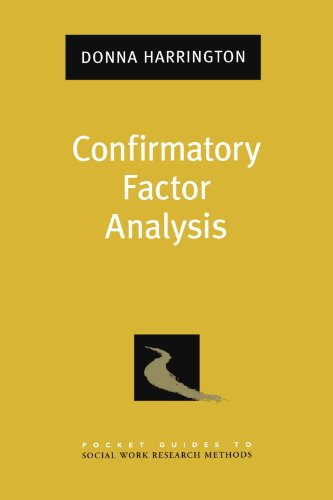 Confirmatory Factor Analysis (Pocket Guide to Social Work Research Methods)