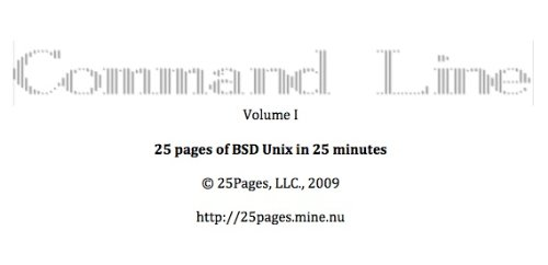 Mac OS X Command Line Volume I: 25 pages of essential BSD Unix on Macintosh