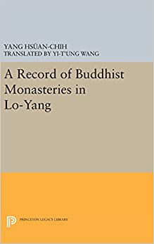 A Record of Buddhist Monasteries in Lo-Yang (Princeton Legacy Library)