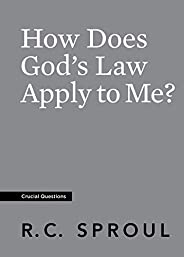How Does God's Law Apply to Me? (Crucial Questions) (English Edit