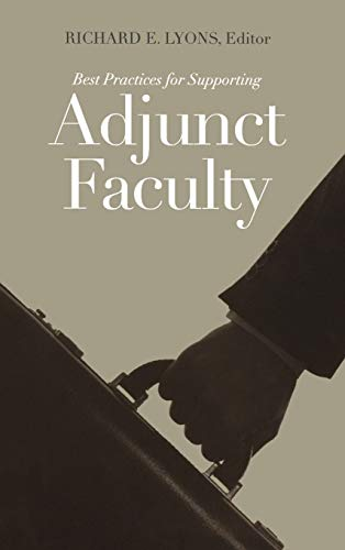 Best Practices for Supporting Adjunct Faculty Richard E. Lyons