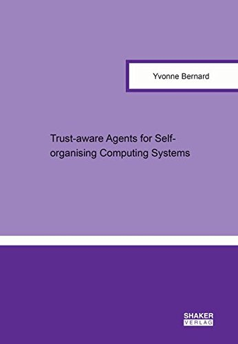 Trust-Aware Agents for Self-Organising Computing Systems (Berichte aus der Informatik)