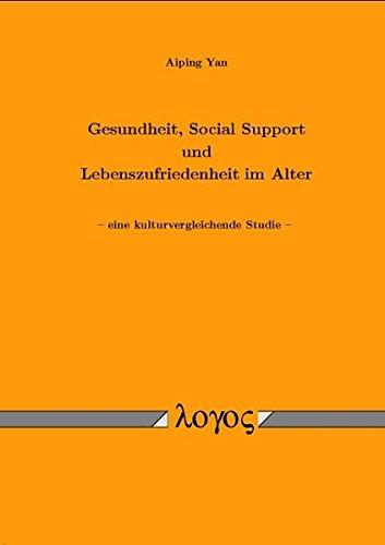 Download Gesundheit, Social Support und Lebenszufriedenheit im Alter - eine kurturvergleichende Studie pdf epub
